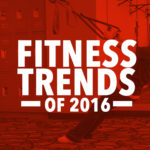 The Hottest Fitness Trends Of 2016